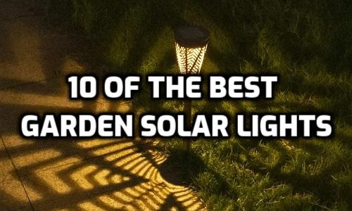 10 of the best garden solar lights